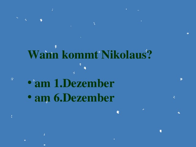 Wann kommt Nikolaus?