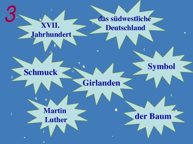 das südwestliche Deutschland XVII. Jahrhundert Symbol Schmuck Girlanden  Martin Luther  der Baum