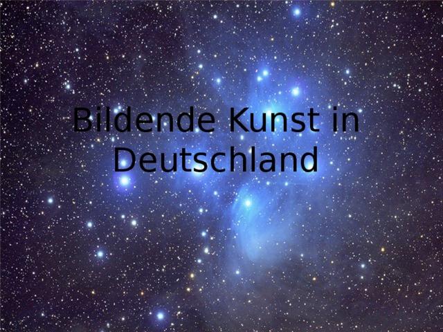 Bildende Kunst in Deutschland