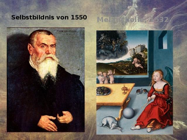 Selbstbildnis von 1550 Melancholie, 1532
