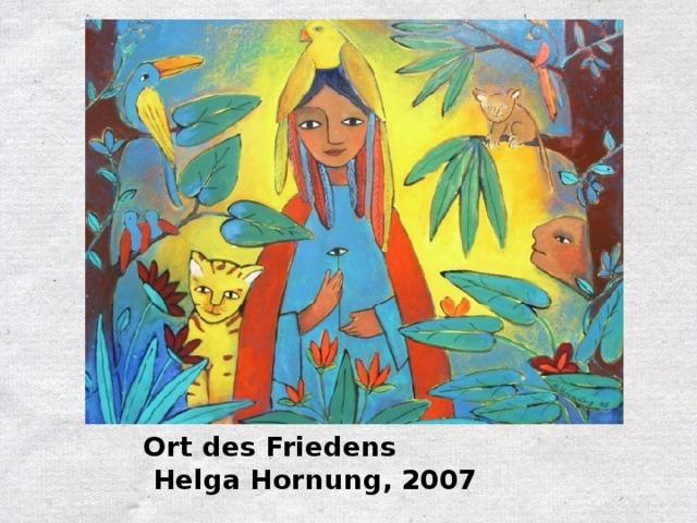 Ort des Friedens  Helga Hornung, 2007