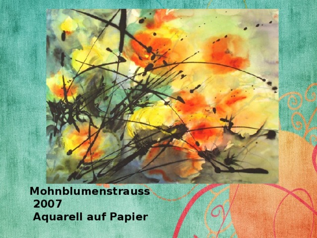 Mohnblumenstrauss  2007  Aquarell auf Papier