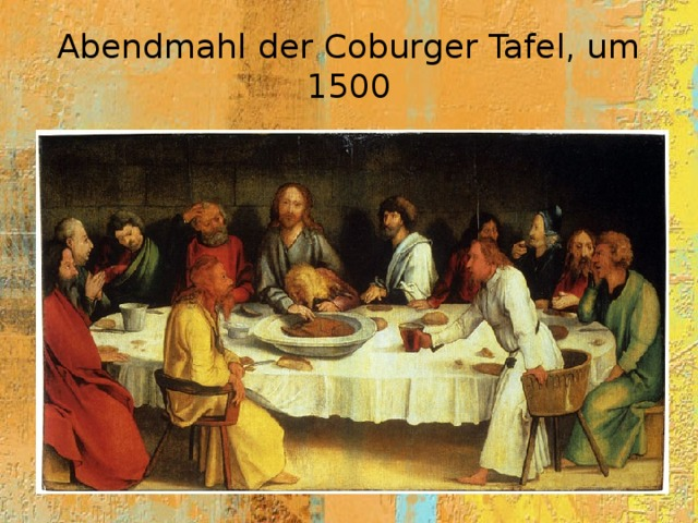 Abendmahl der Coburger Tafel, um 1500