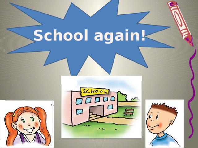 School again!